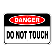 Do Not Touch Signs