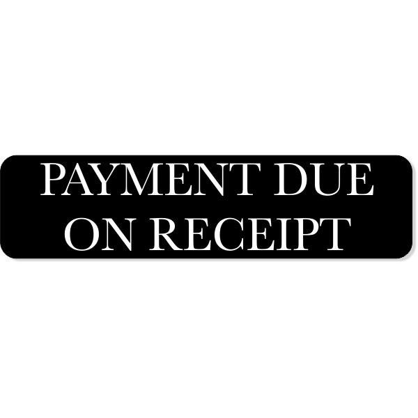 """Payment Due On Receipt Sign   2"""" x 8"""""""