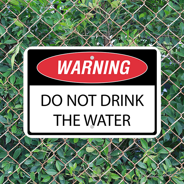 Mounted Horizontal Warning Do Not Drink the Water Sign
