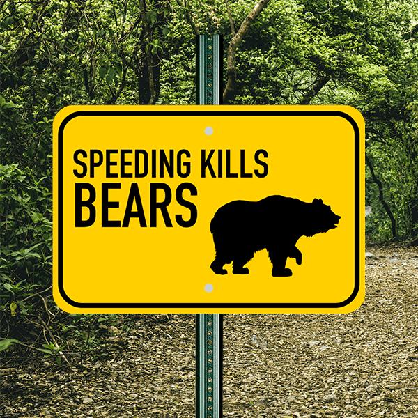 Mounted Horizontal Speeding Kills Bears Sign