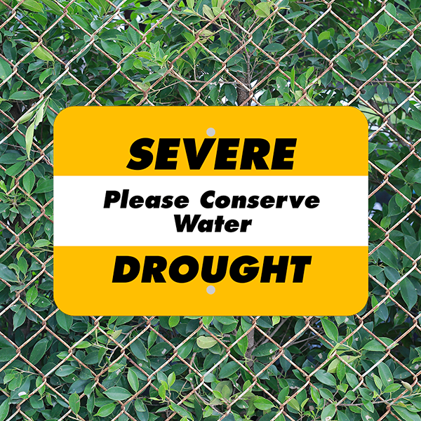Mounted Horizontal Severe Drought Conserve Water Sign