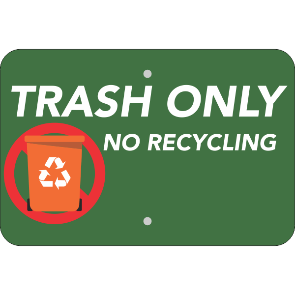 Horizontal Trash Only No Recycle Sign