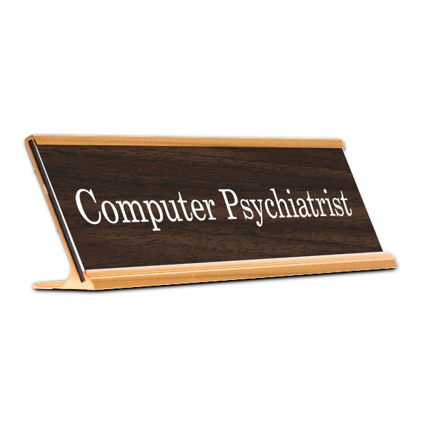 Computer Psychiatrist Desk Plate