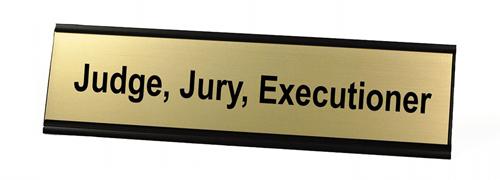 Judge, Jury, Executioner
