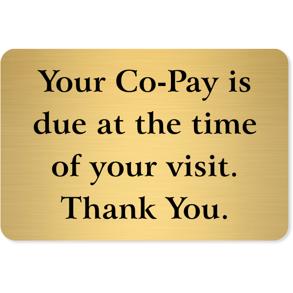 """Co-Pay Is Due At Time Of Visit Engraved Sign   4"""" x 6"""""""