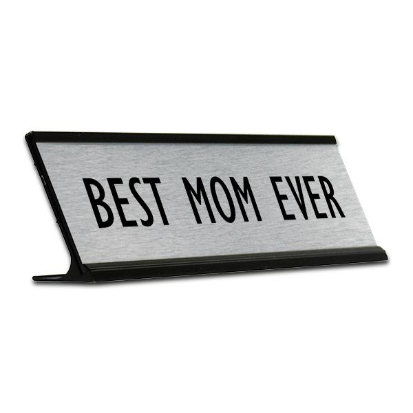Best Mom Ever Desk Plate