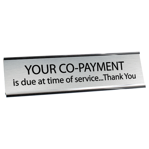 """Your Co-Payment is Due Desk Plate   2"""" x 8"""""""