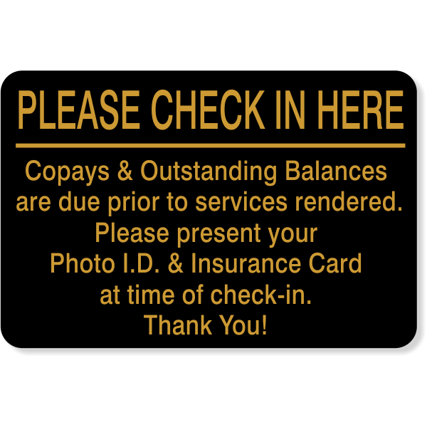 """Please Check In Here Copay Sign 