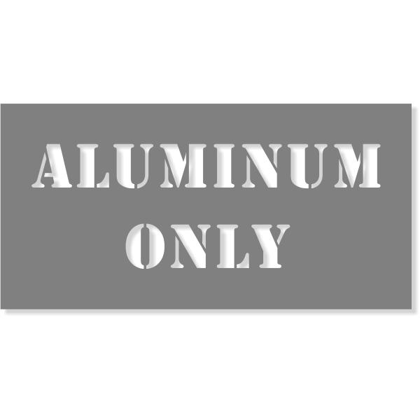"Aluminum Only Stencil   4"" x 8"""