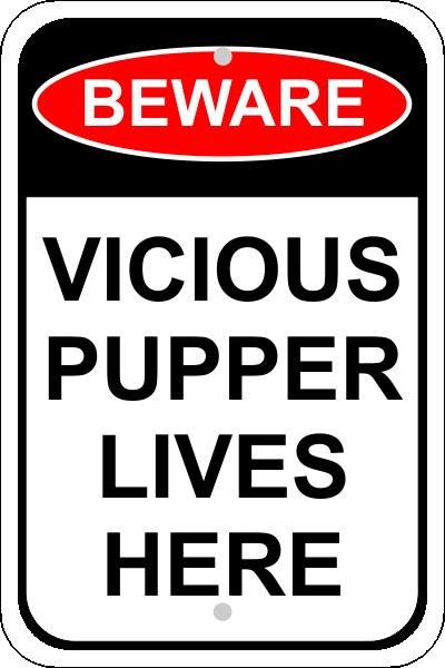 Vicious Pupper Sign