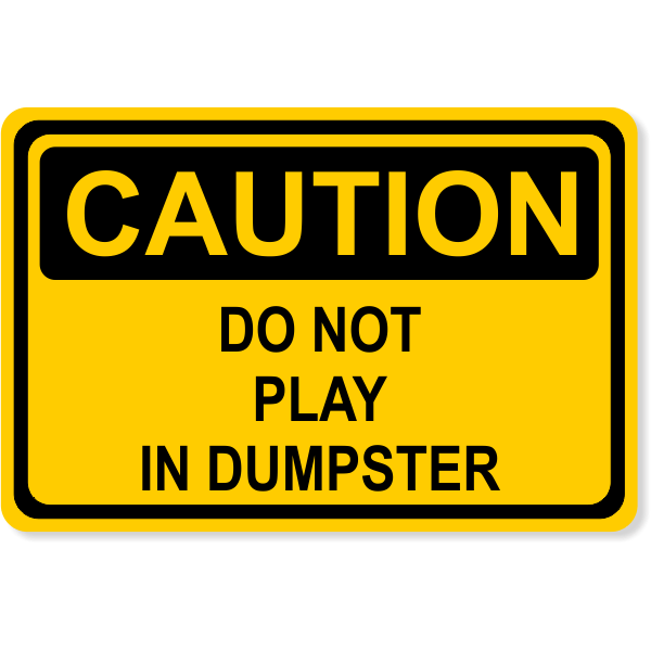 """Caution Do Not Play Dumpster Decal 