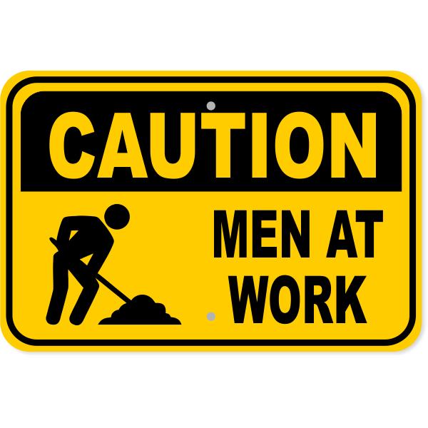 """Caution Men at Work Aluminum Sign   12"""" x 18"""""""