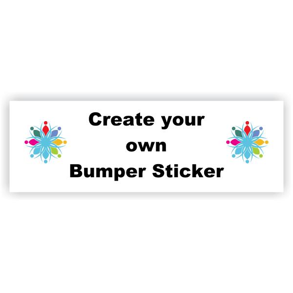 "Create your Own Bumper Sticker - 2"" x 6"""