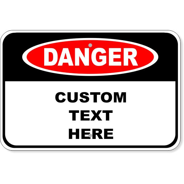 "Custom Danger Aluminum Sign   12"" x 18"""