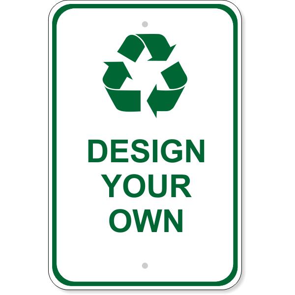 "Custom Recycle Aluminum Sign | 18"" x 12"""