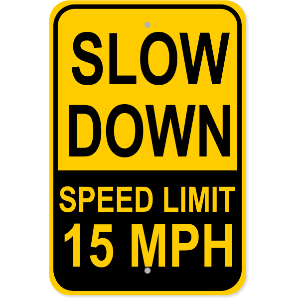 "Custom Speed Limit Slow Down Aluminum Sign   18"" x 12"""