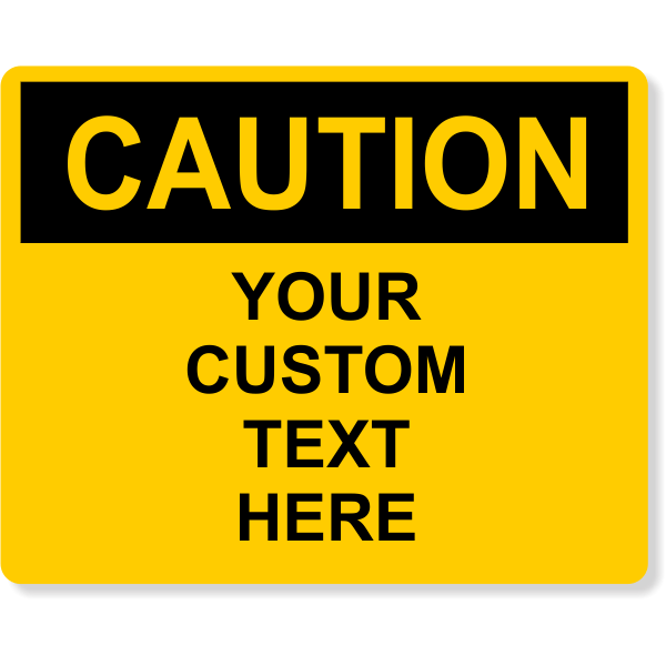 """Custom Text Caution Full Color Sign   8"""" x 10"""""""