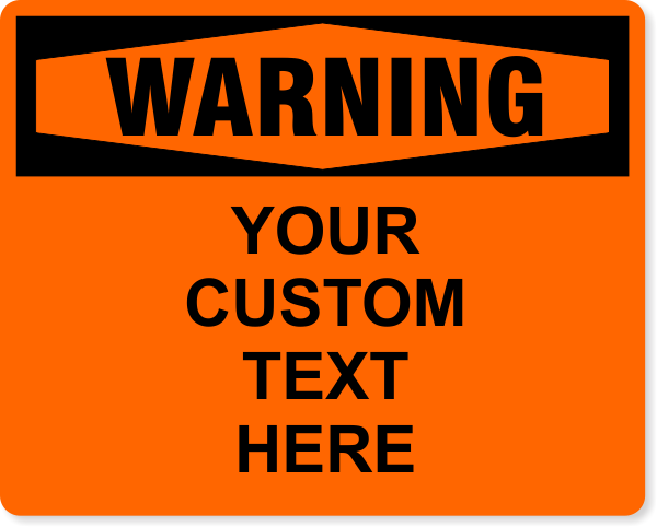 "Custom Text Orange Warning Full Color Sign   8"" x 10"""