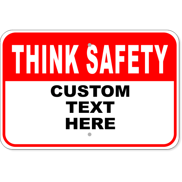 """Custom Text Red Think Safety Aluminum Sign 