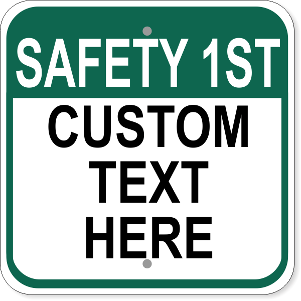 "Custom Text Safety 1st  Aluminum Sign | 12"" x 12"""