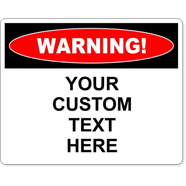 "Custom Text Warning Full Color Sign   8"" x 10"""