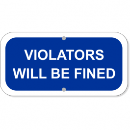 "Violators Fined Add-On 6"" x 12"" Blue Aluminum Sign"