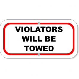 """Violators Towed 6"""" x 12"""" Aluminum Sign"""
