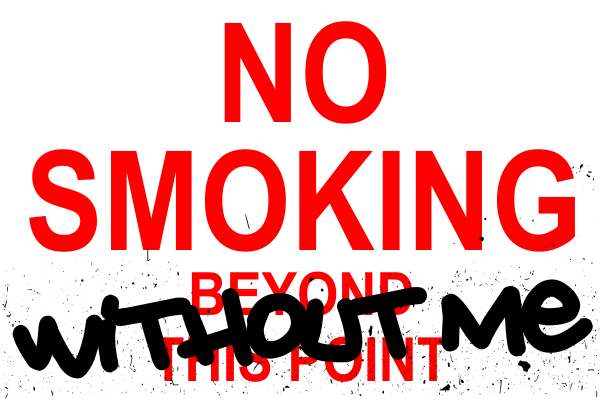 """Funny No Smoking """"Without Me"""" Sign"""