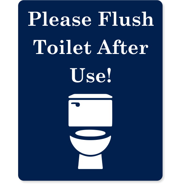 """Flush Toilet After Use Engraved Plastic Sign   10"""" x 8"""""""