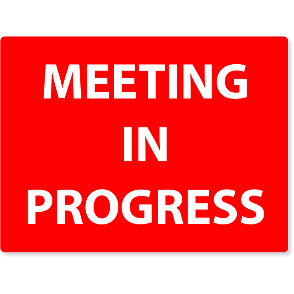 """Meeting In Progress Engraved Plastic Sign   6"""" x 8"""""""