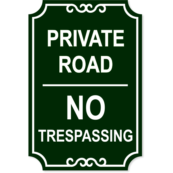 """Private Road No Trespassing Engraved Sign 