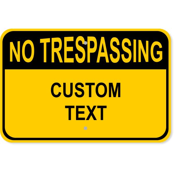 """Custom Text No Trespassing Aluminum Sign   12"""" x 18"""""""