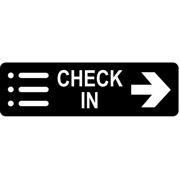 """Check-In Right Sign 