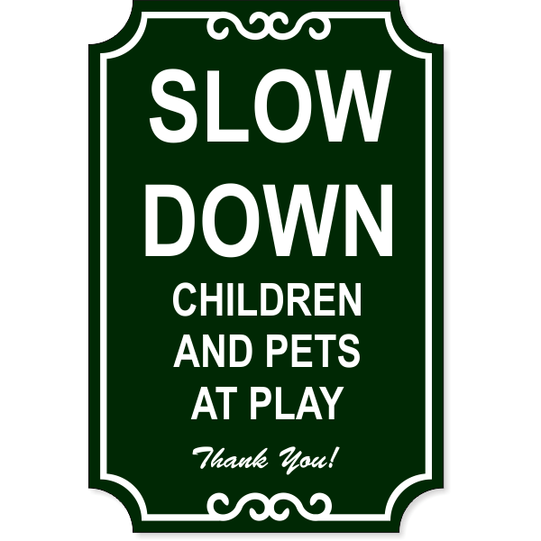 """Slow Down Engraved Plastic Sign 