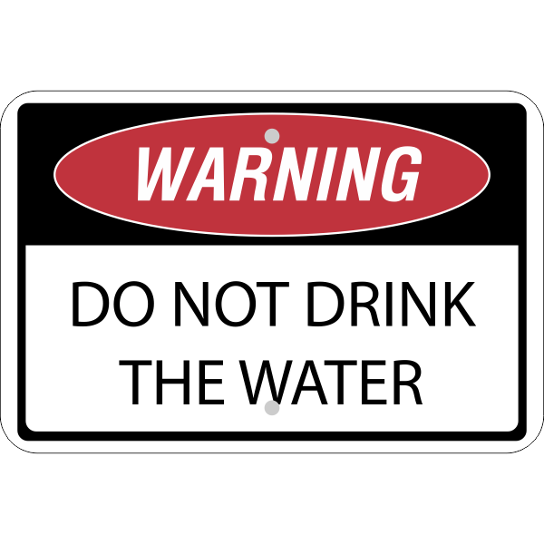 Horizontal Warning Do Not Drink the Water Sign