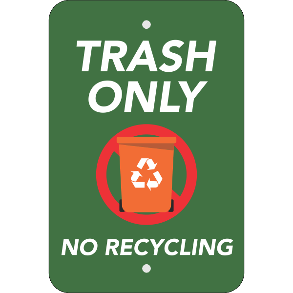 Vertical Trash Only No Recycle Sign