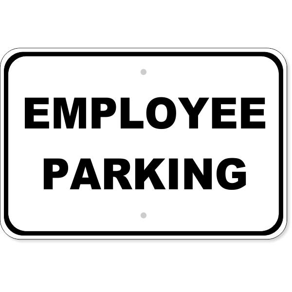 """Employee Parking Aluminum Sign   12"""" x 18"""""""