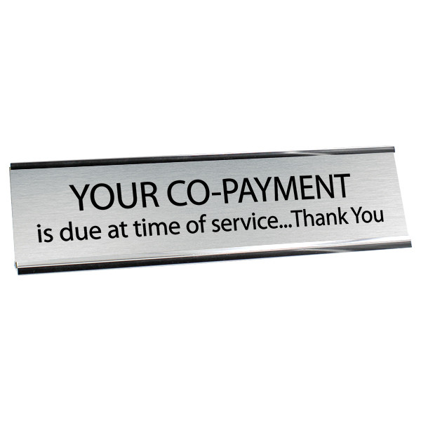 Your CoPayment is Due at Time of Service Plate Gold