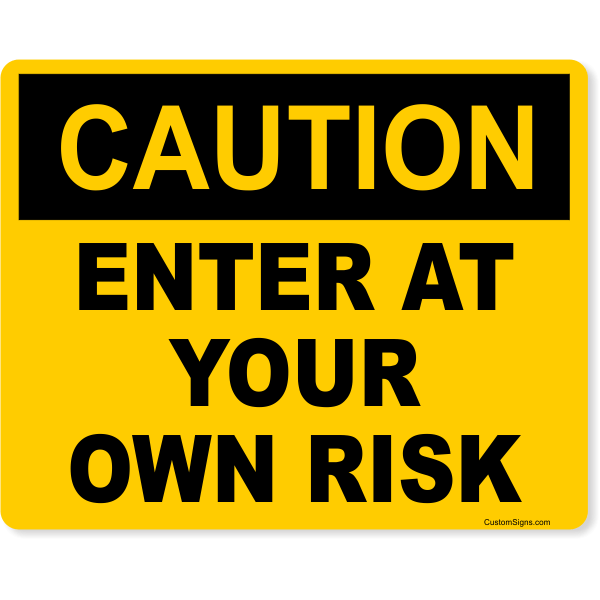 """Caution Enter At Your Own Risk Full Color Sign   8"""" x 10"""""""