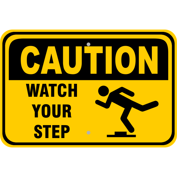 """Caution Watch Your Step Aluminum Sign   12"""" x 18"""""""