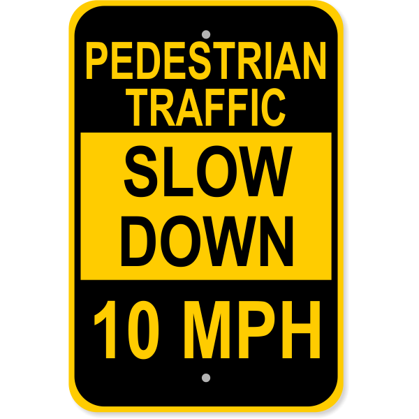 "Custom Speed Limit Pedestrian Traffic Aluminum Sign | 18"" x 12"""