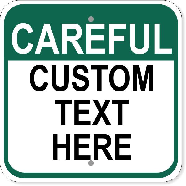 "Custom Text Careful Aluminum Sign | 12"" x 12"""