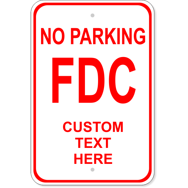 """Custom Text No Parking FDC Sign 