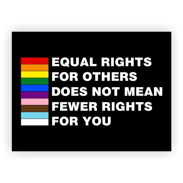 Equal Rights Pride Yard Sign