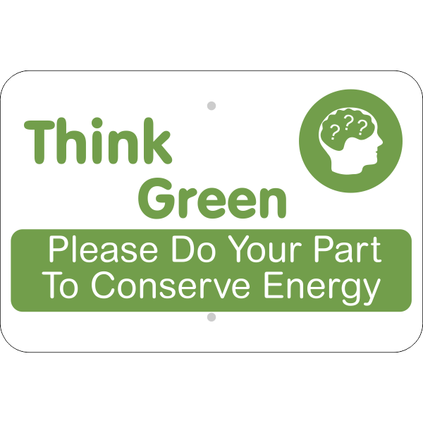 Horizontal Think Green Conserve Energy Sign