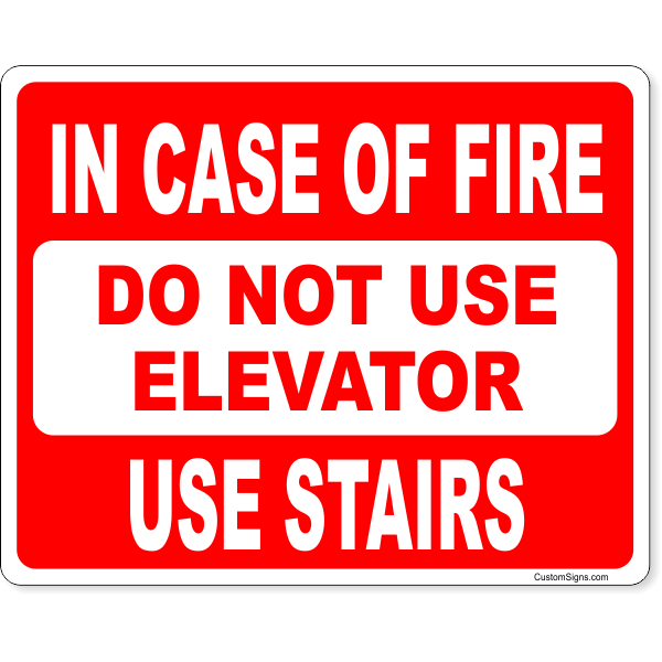 """In Case of Fire Use Stairs Full Color Sign 