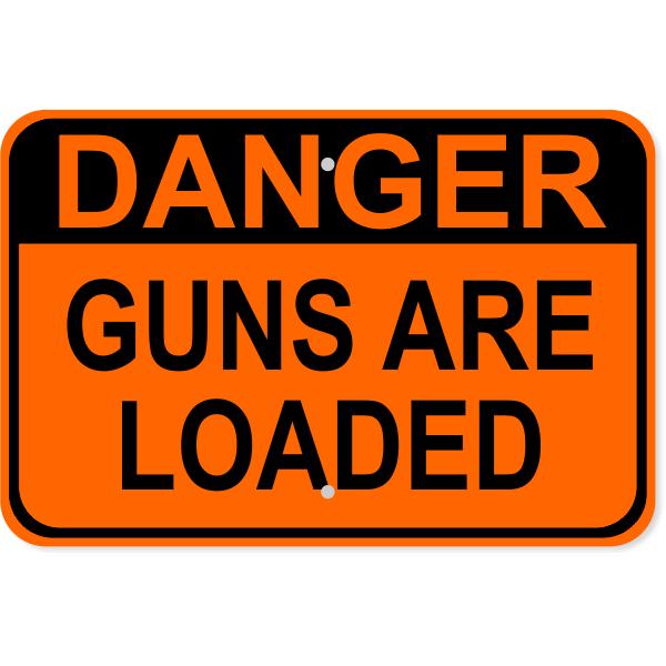 "Loaded Guns Danger Aluminum Sign   12"" x 18"""