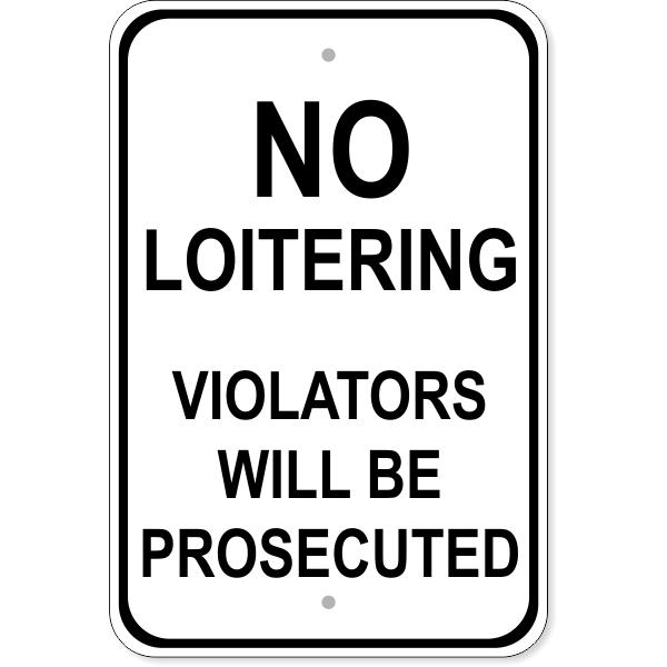 "No Loitering Violators Prosecuted Aluminum Sign | 18"" x 12"""