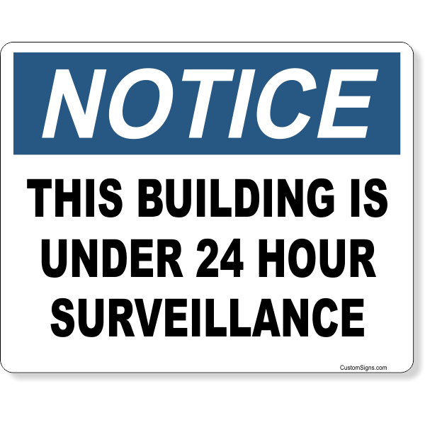 "Notice Building Under Surveillance Full Color Sign   8"" x 10"""