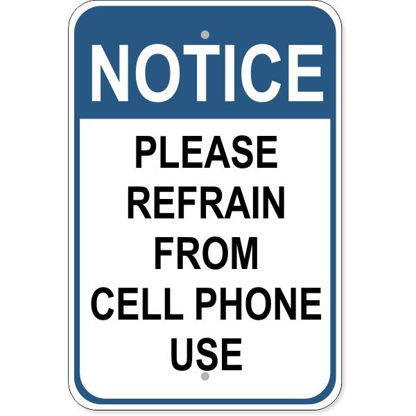 "Notice Cell Phone Refrain Aluminum Sign   18"" x 12"""